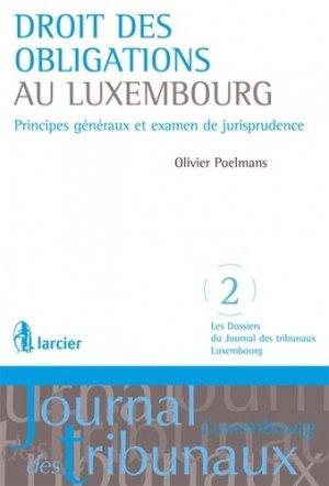 Droit des obligations au Luxembourg. Principes généraux et examen de jurisprudence - Larcier - 9782804448509 -