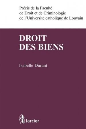 Droit des biens - Larcier - 9782804463649 -