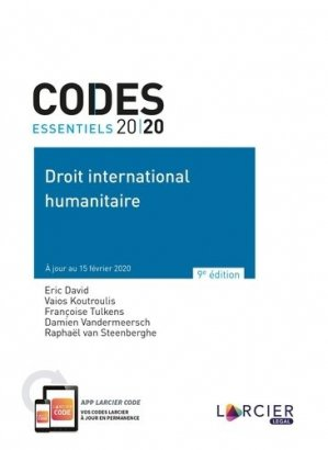 Droit international humanitaire. Edition 2020 - Éditions Larcier - 9782807920491 -