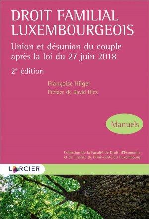 Droit familial luxembourgeois. Union et désunion du couple après la loi du 27 juin 2018 - Éditions Larcier - 9782807922525 -
