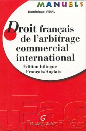 Droit français de l'arbitrage commercial international. Edition bilingue Français-Anglais - gualino - 9782842007485 -