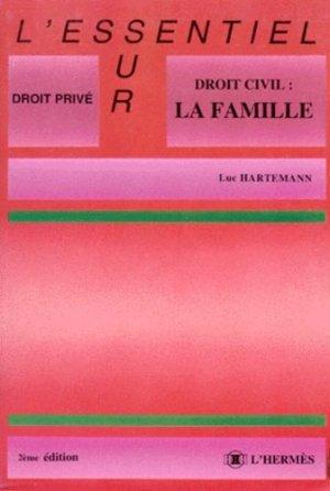DROIT CIVIL : LA FAMILLE. 2ème édition - L' Hermès - 9782859344757 -