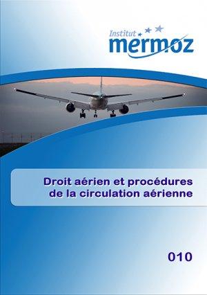 Droit aérien et procédures de la circulation aérienne - institut mermoz - 9782862482118 -
