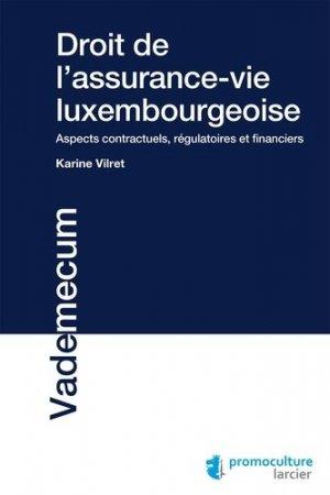 Droit de l'assurance-vie luxembourgeoise. Aspects contractuels, régulatoires et financiers - Promoculture - 9782879981130 -