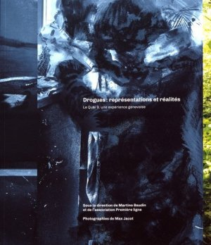 Drogues : représentations et réalités. Le Quai 9, une expérience genevoise - La baconnière - 9782889600007 -