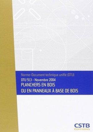 DTU 51.3 Planchers en bois ou en panneaux à base de bois - cstb  - 3260050849784 -