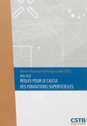 DTU 13.12 Règles pour le calcul des fondations superficielles - cstb - 3260050850148 -