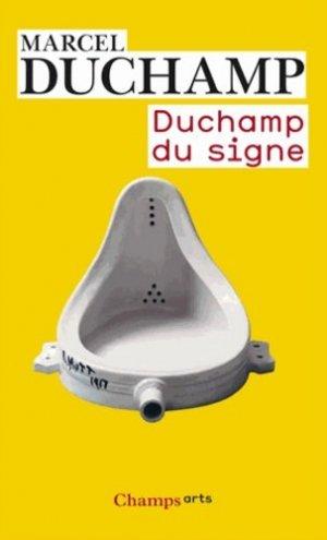 Duchamp du signe. Edition revue et corrigée - Flammarion - 9782081300644 -