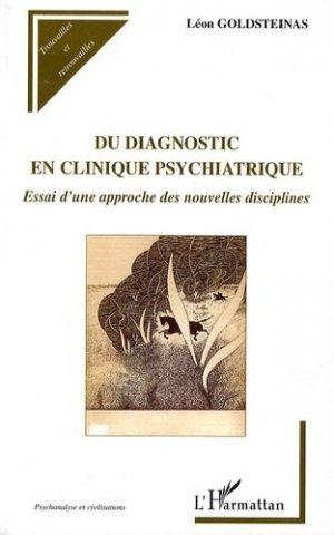 Du diagnostic en clinique psychiatrique. Essai d'une approche des nouvelles disciplines - l'harmattan - 9782296075177 -