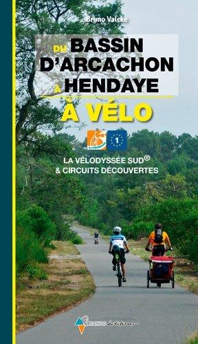 Du bassin d'Arcachon à Hendaye à vélo - Glénat - 9782344021323 -