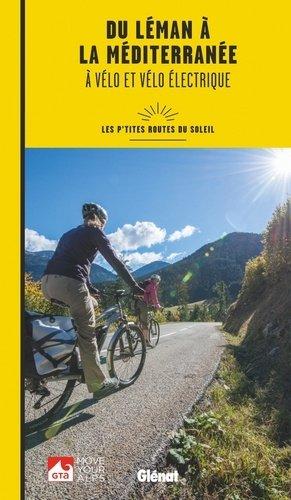 Du Léman à la Méditerranée à vélo et vélo électrique - glenat - 9782344021330 -
