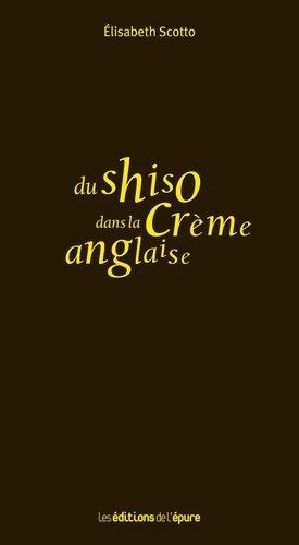 Du shiso dans la crème anglaise - de l'epure - 9782352553267 -