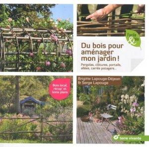 Du bois pour aménager mon jardin ! - terre vivante - 9782360982462