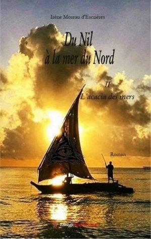 Du Nil à la mer du Nord Tome 2 : L'acacia des mers - Encre rouge - 9782377890330 -