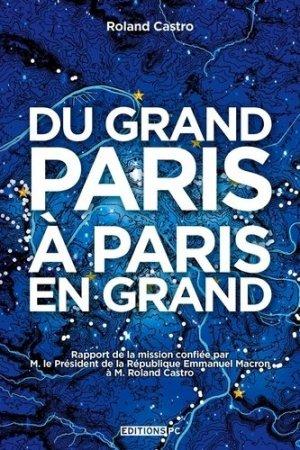 Du Grand Paris à Paris en grand - PC Editions - 9782378190125 -