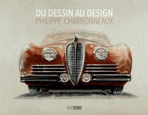 Du dessin au design. Philippe Charbonneaux - Avant-Propos - 9782390000181 -