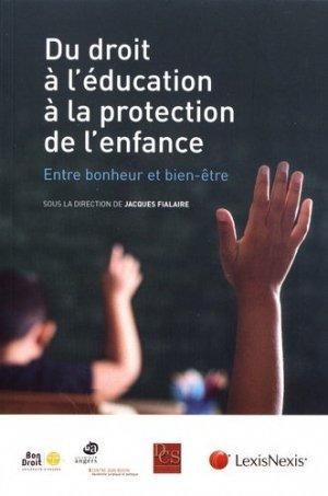 Du droit à l'éducation à la protection de l'enfance. Entre bonheur et bien-être - lexis nexis (ex litec) - 9782711030088 -