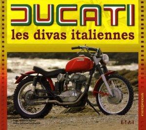 Ducati : les divas italiennes - etai - editions techniques pour l'automobile et l'industrie - 9782726888391 -