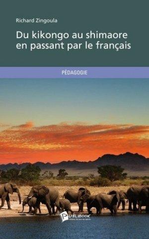 Du kikongo au shimaore en passant par le français - societe des ecrivains - 9782748373578 -