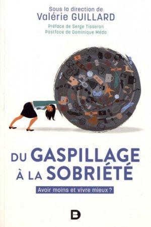 Du gaspillage à la sobriété - De Boeck - 9782807321878 -