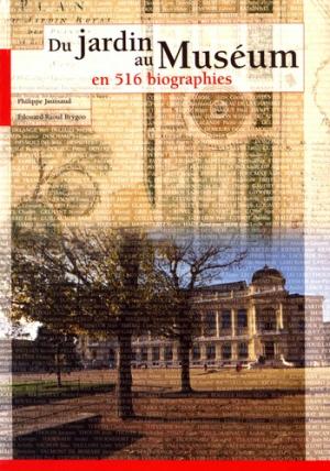 Du jardin au Muséum en 516 biographies - museum national d'histoire naturelle - mnhn - 2302856535650 -