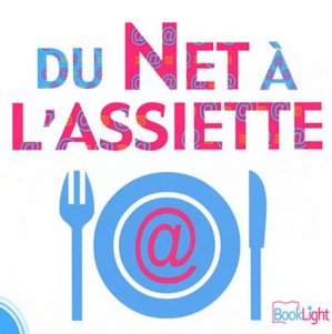 Du Net à l'assiette - Booklight - 9782953835724 -