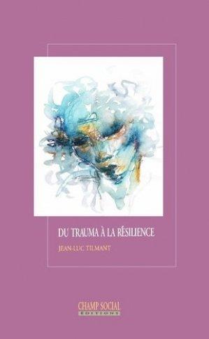 Du trauma à la résilience - champ social - 9791034604814 -