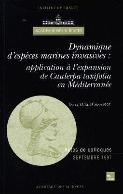 Dynamique d'espèces marines invasives : application à l'expansion de Caulerpa taxifolia en Méditerranée - lavoisier / tec et doc - 9782743002367 -