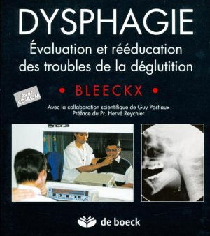 Dysphagie évaluation et rééducation des troubles de la déglutition - de boeck superieur - 9782804137649 -