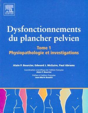 Dysfonctionnement du plancher pelvien Tome 1 - elsevier / masson - 9782842996765 -