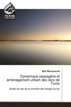 Dynamique paysagère et aménagement urbain des lacs de Tunis - editions universitaires europeennes - 9783330796706 -