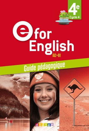 E for English 4e (éd.2017) : Guide Pédagogique - Version Papier - didier - 9782278088188