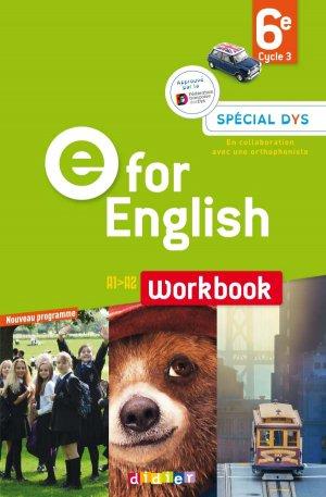 E for English 6e (éd. 2017) : Workbook Spécial DYS - Version Papier - didier - 9782278090693 -