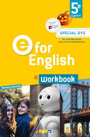 E for English 5e (éd. 2017) : Workbook Spécial DYS - Version Papier - didier - 9782278090709 -
