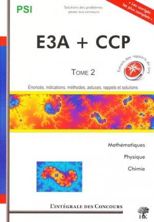 E3A + CCP tome 2 PSI - 2009 / 2011 - h et k - 9782351412886 -