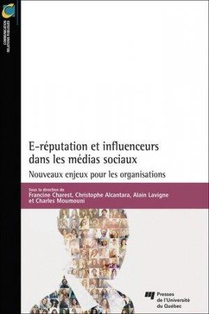 E-réputation et influenceurs dans les médias sociaux - Presses de l'Université du Québec - 9782760546165 -