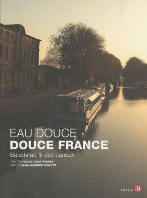 Eau douce douce France - Editions Naïve - 9782350212111 -