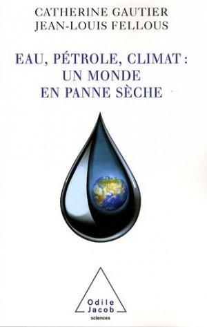 Eau, pétrole, climat : un monde en panne sèche - odile jacob - 9782738121943 -