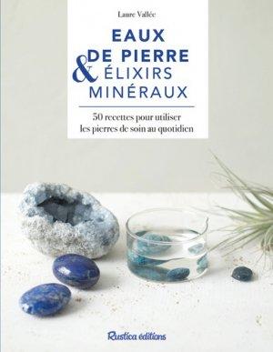 Eaux de pierres & élixirs minéraux - Rustica - 9782815314213