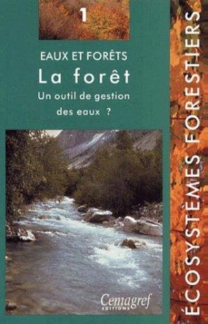 Eaux et forêts. La forêt : un outil de gestion des eaux? - cemagref / gip ecofor - 9782853625487 -