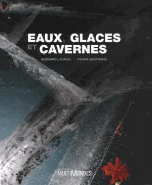Eaux, glaces et cavernes - multimondes - 9782895444763 -