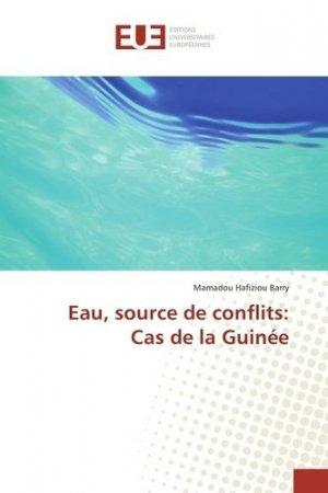 Eau, source de conflits : cas de la Guinée - editions universitaires europeennes - 9783639542639 -