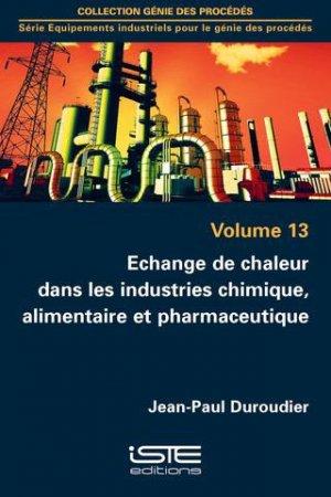 Echange de chaleur dans les industries chimique, alimentaire et pharmaceutique - iste - 9781784051822 -