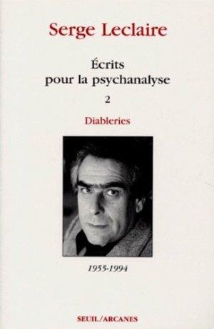 ECRITS POUR LA PSYCHANALYSE. Tome 2, Diableries 1955-1994 - Seuil - 9782020337069 -