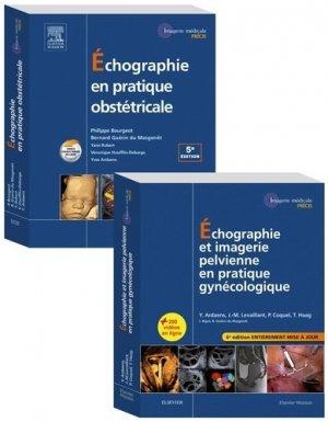 Echographie en pratique obstétricale + Echographie et imagerie pelvienne en pratique gynécologique - elsevier / masson - 9782294765193 -