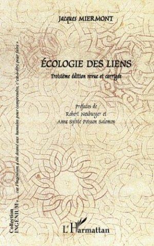 Ecologie des liens. 3e édition revue et corrigée - l'harmattan - 9782296569461 -