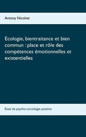 Ecologie, bientraitance et bien commun : place et rôle des compétences émotionnelles et existentielles - Books on Demand Editions - 9782322189939 -