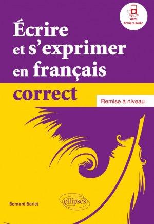 Ecrire et s'exprimer en français correct - Ellipses - 9782340033757 -