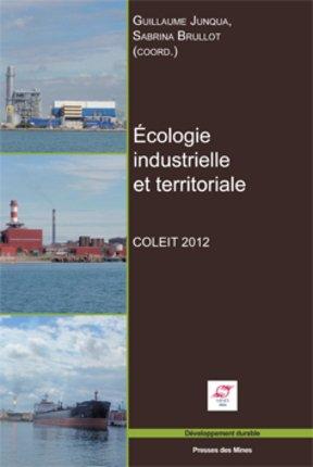Écologie industrielle et territoriale COLEIT 2012 - presses des mines - 9782356711380 -