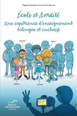 Ecole et surdité : une expérience d'enseignement bilingue et inclusif - presses universitaires de namur - 9782390290056 -